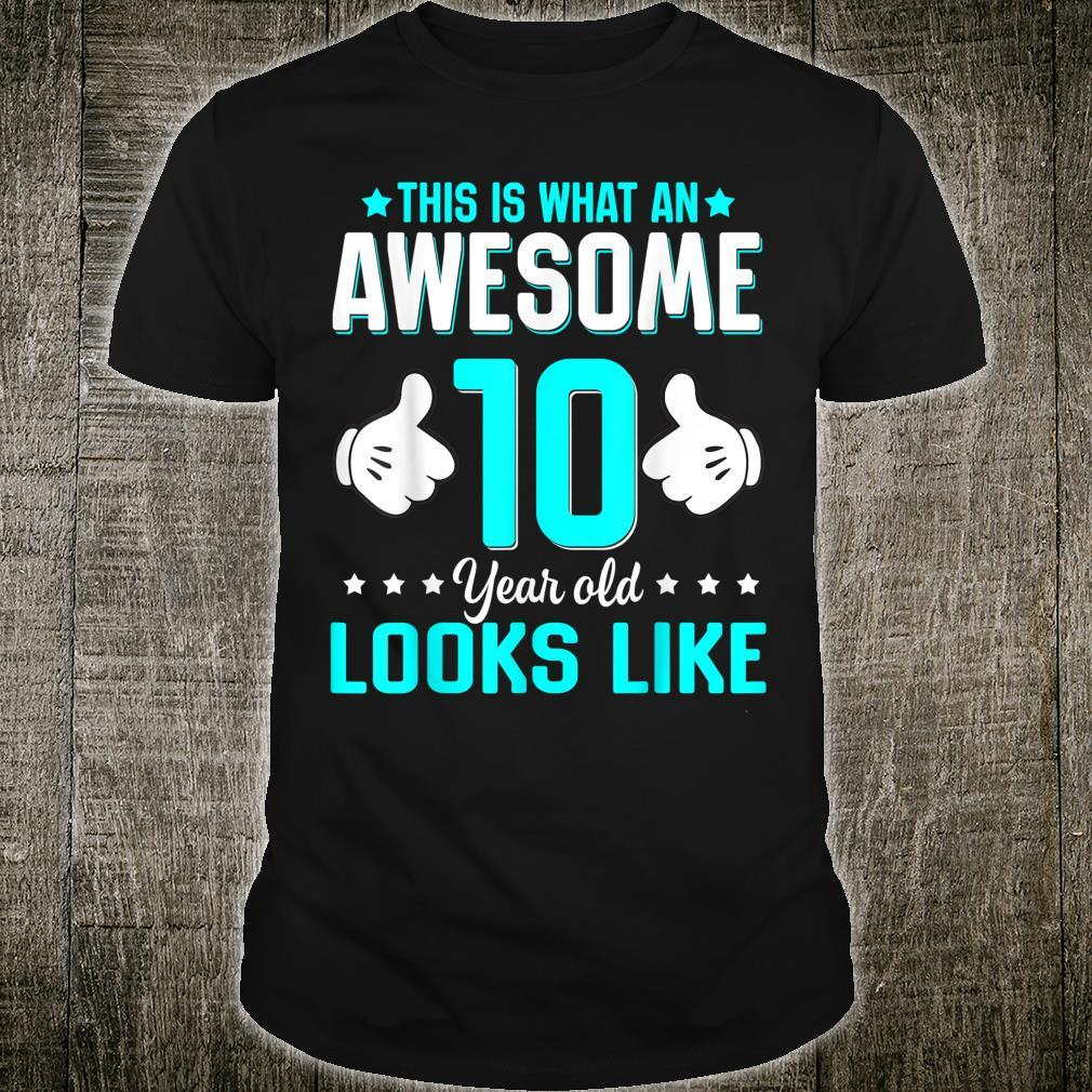 This Is What An Awesome 10 Year Old Looks Like Birthday Shirt