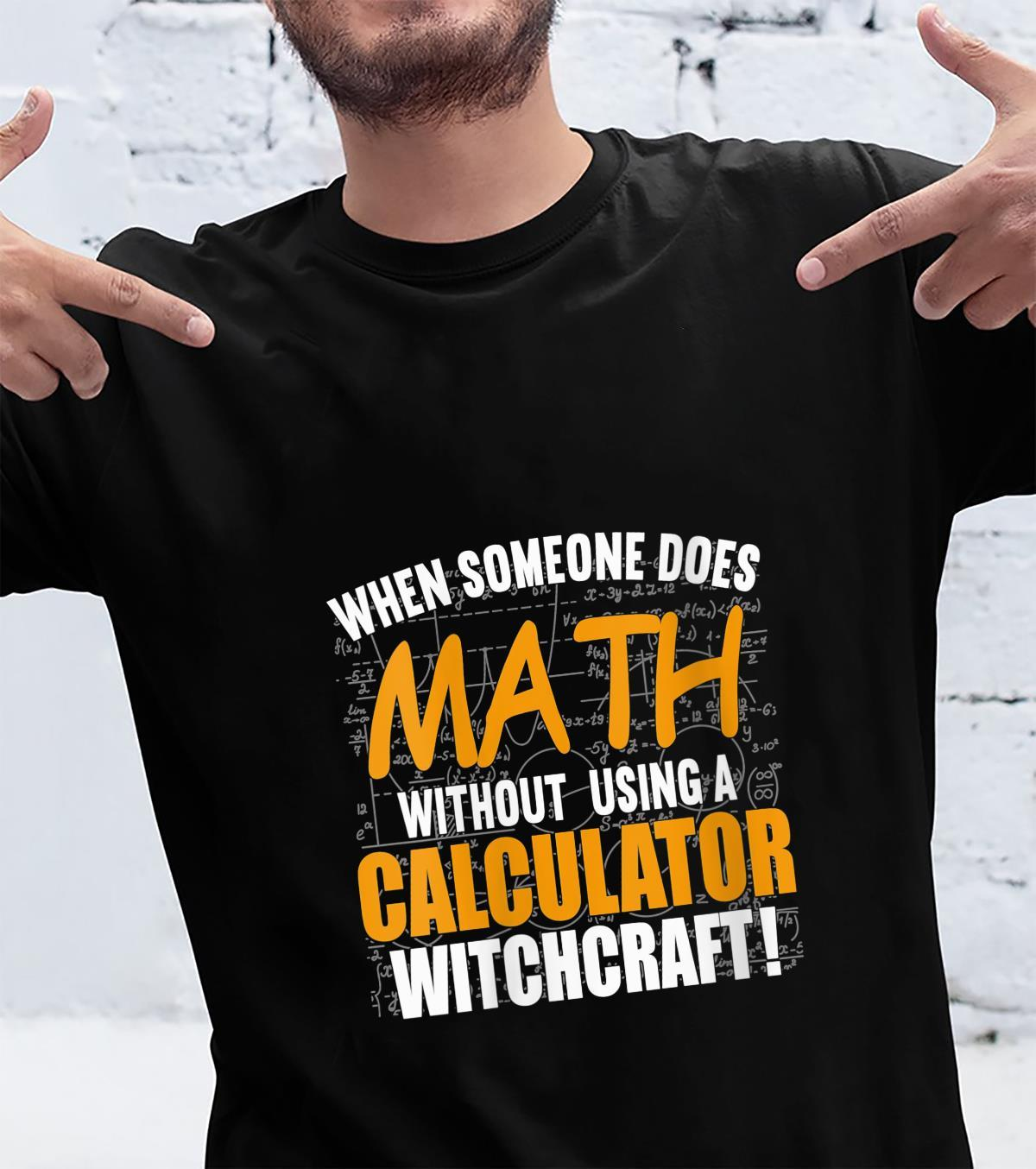 Womens When Someone Does Math Without Calculator Shirt