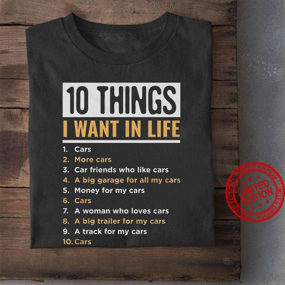 10 Things I Want In 1 Cars 2 More Cars Life Shirt