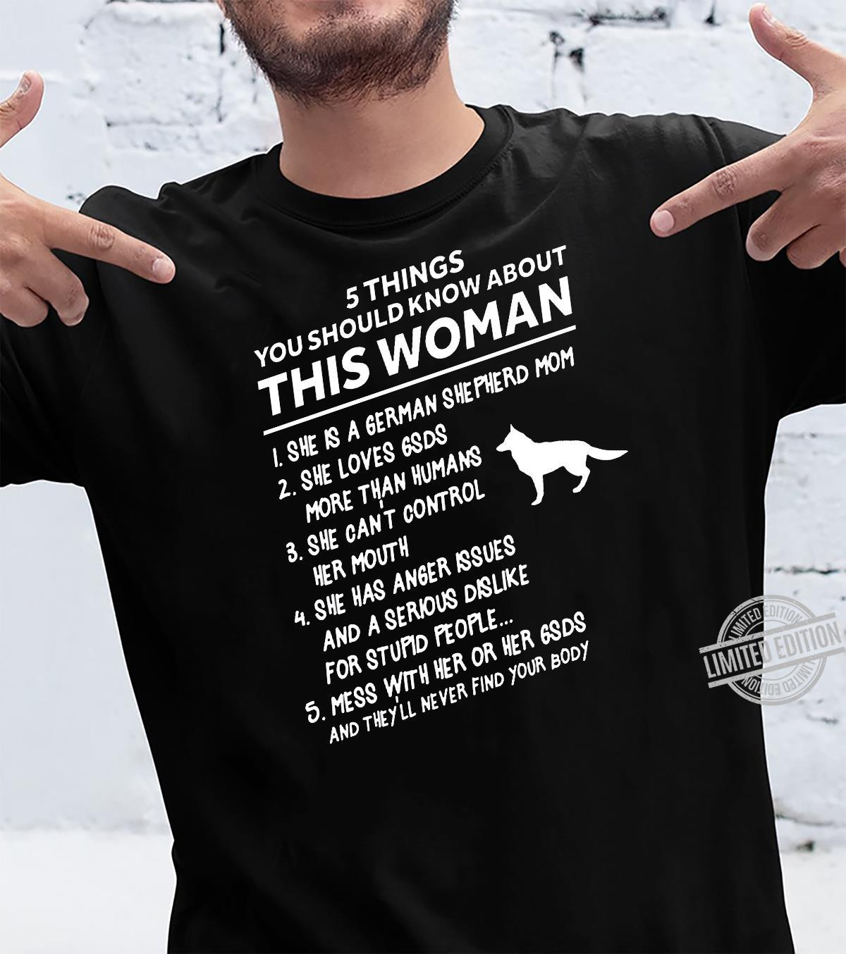 5 Things You Should Know About This Woman She Is A German Shepherd Mom She Loves Gsds More Than Humans Shirt unisex