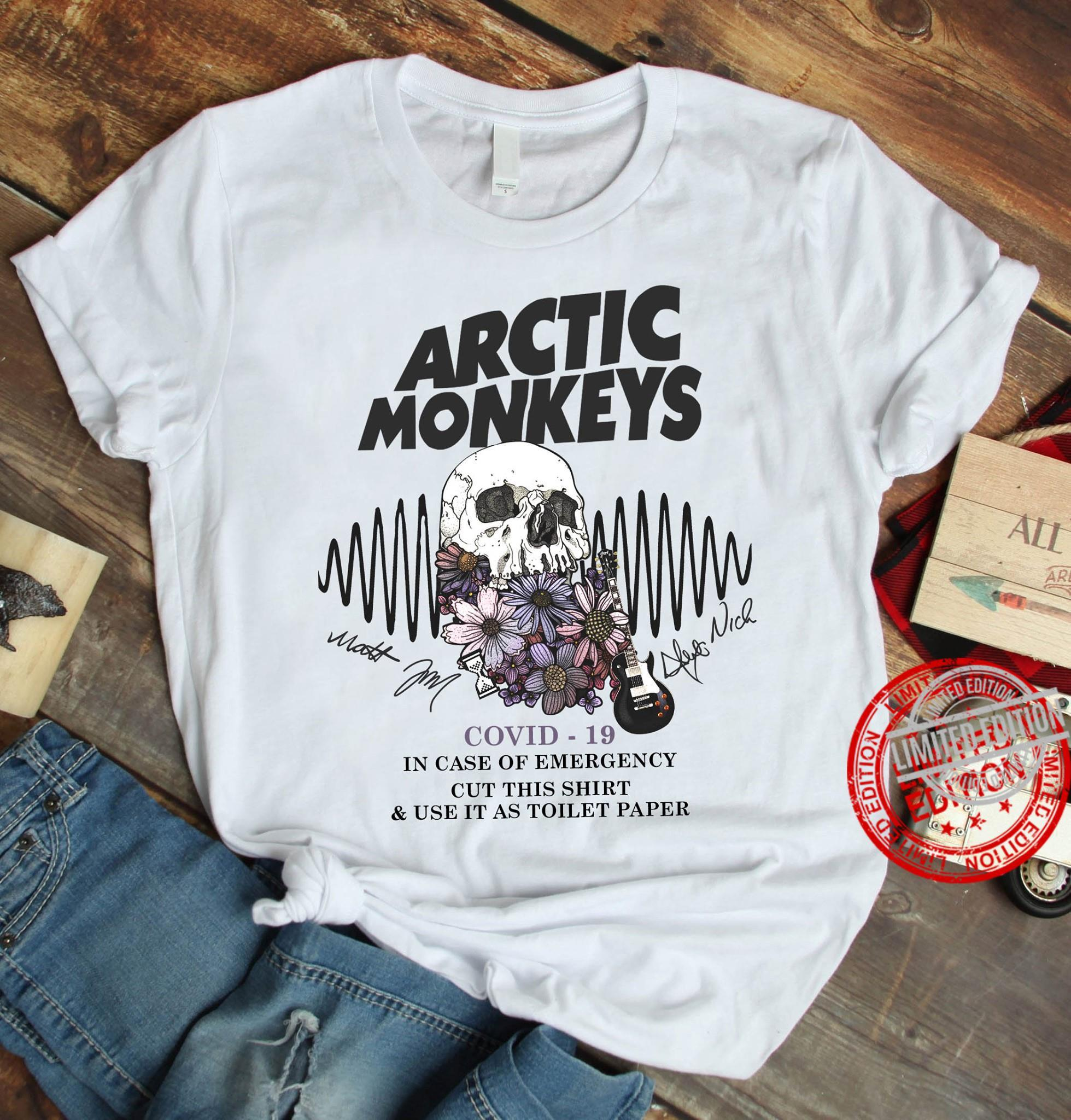 Arctic Monkeys Covid-19 In Case Of Emergency Cut This Shirt & Use It As Toilet Paper Shirt