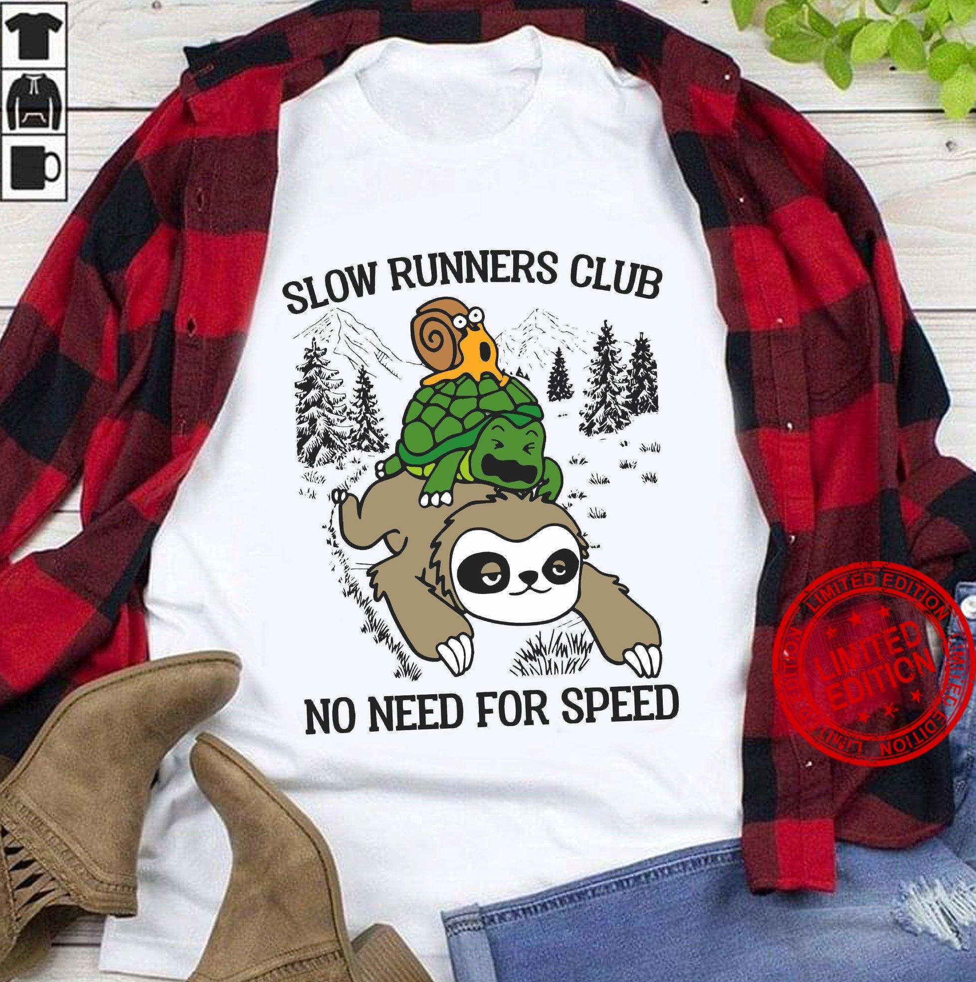Slow Runners Club No Need For Speed Shirt