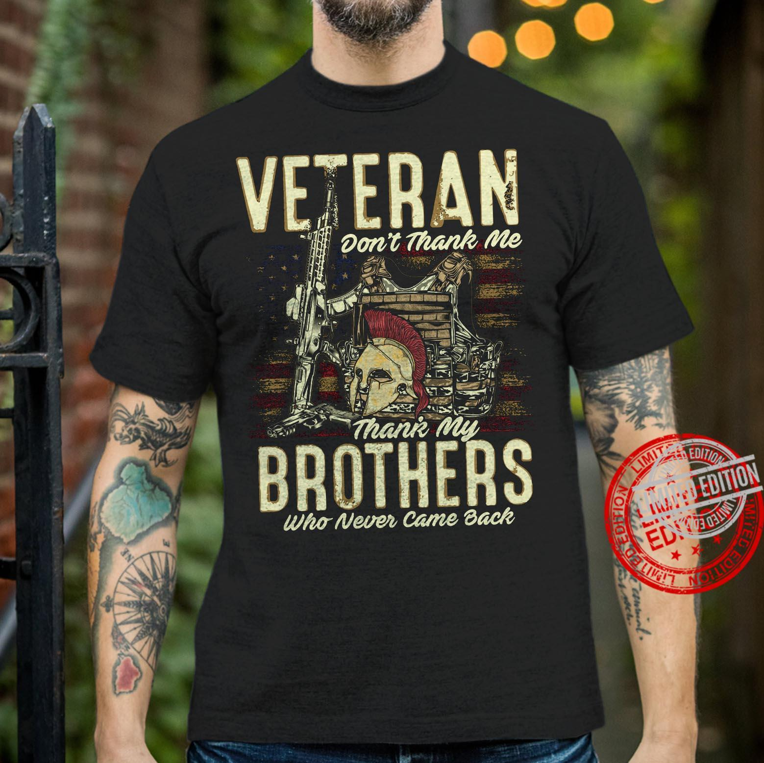 Veteran Don't Thank Me Thank My Brothers Who Never Came Back Shirt
